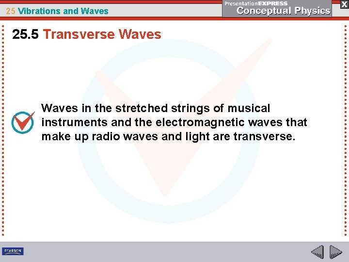 25 Vibrations and Waves 25. 5 Transverse Waves in the stretched strings of musical