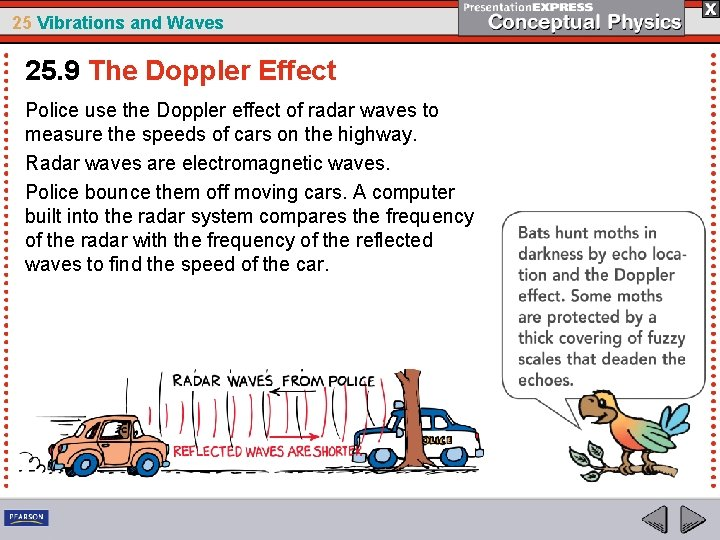 25 Vibrations and Waves 25. 9 The Doppler Effect Police use the Doppler effect
