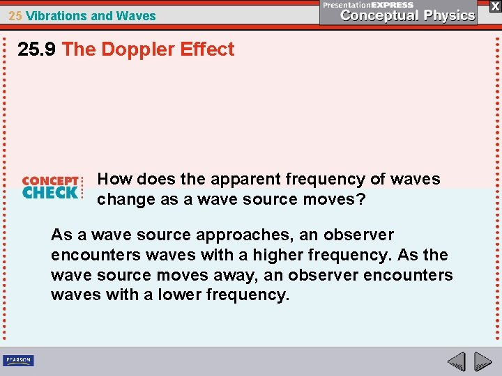 25 Vibrations and Waves 25. 9 The Doppler Effect How does the apparent frequency