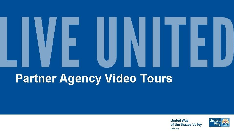 Partner Agency Video Tours uwbv. org