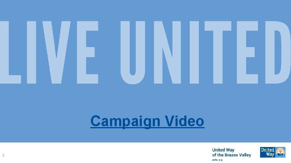 Campaign Video 3 uwbv. org