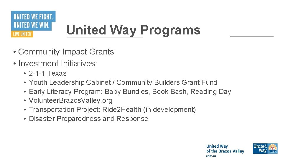United Way Programs • Community Impact Grants • Investment Initiatives: • • • 2