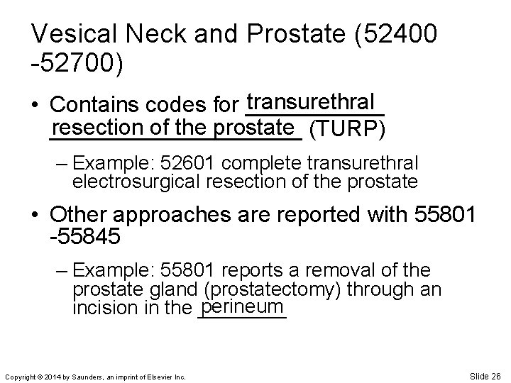 Vesical Neck and Prostate (52400 -52700) transurethral • Contains codes for ______ resection of