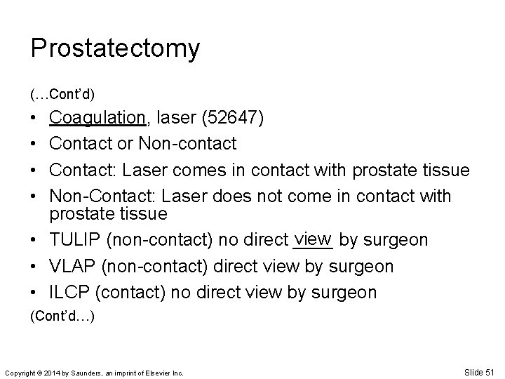 Prostatectomy (…Cont'd) • • Coagulation, laser (52647) Contact or Non-contact Contact: Laser comes in