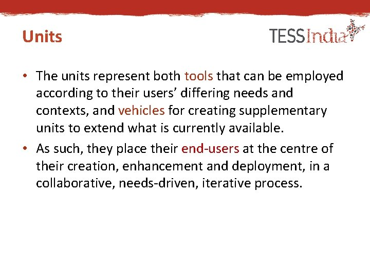 Units • The units represent both tools that can be employed according to their