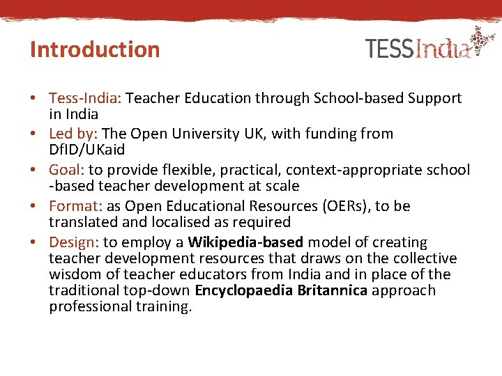 Introduction • Tess-India: Teacher Education through School-based Support in India • Led by: The