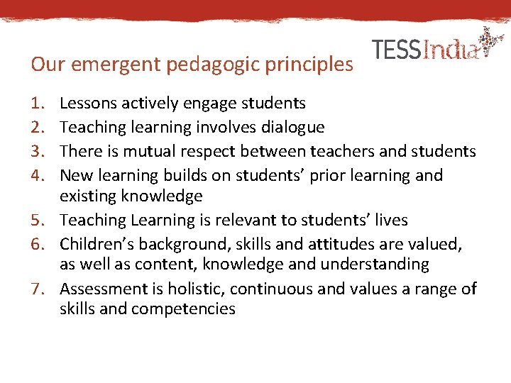 Our emergent pedagogic principles 1. 2. 3. 4. Lessons actively engage students Teaching learning