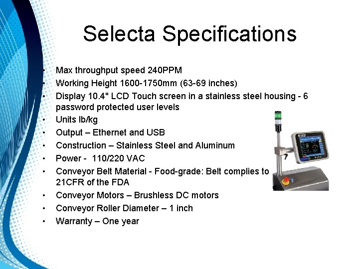 Selecta Specifications • • • Max throughput speed 240 PPM Working Height 1600 -1750