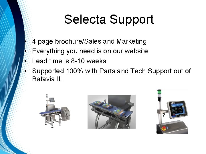 Selecta Support • • 4 page brochure/Sales and Marketing Everything you need is on