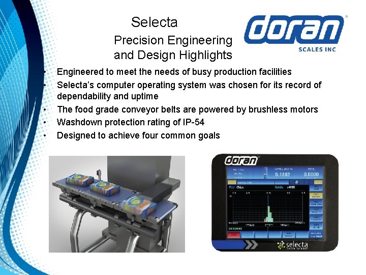 Selecta Precision Engineering and Design Highlights • • • Engineered to meet the needs