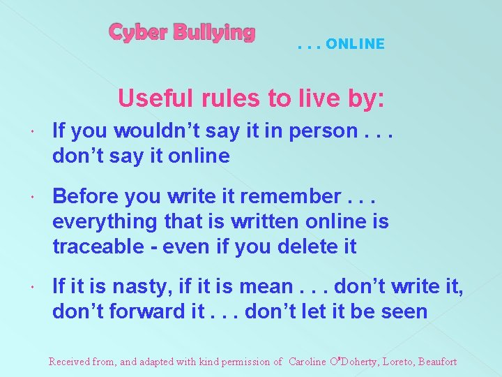 . . . ONLINE Useful rules to live by: If you wouldn't say it