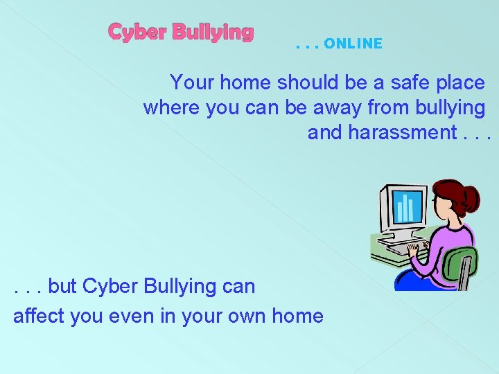 . . . ONLINE Your home should be a safe place where you can