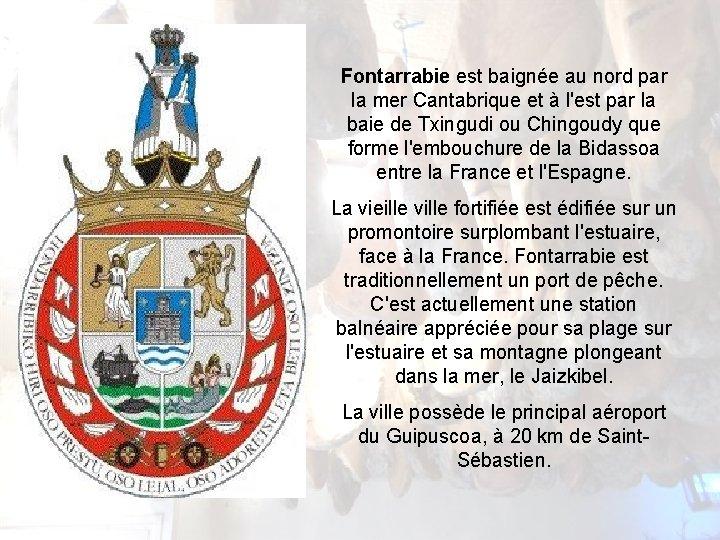 Fontarrabie est baignée au nord par la mer Cantabrique et à l'est par la