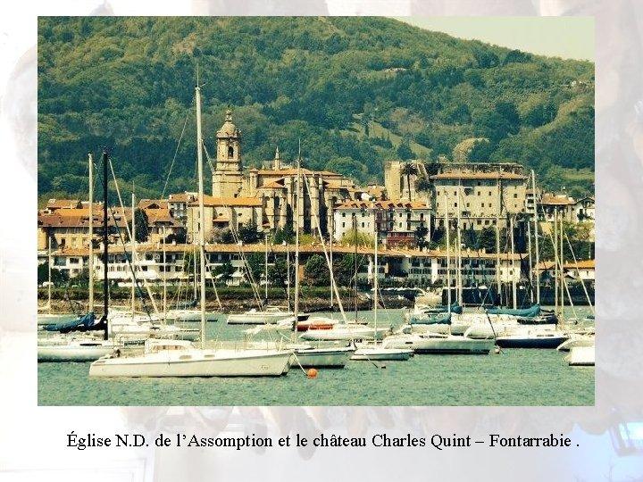 Église N. D. de l'Assomption et le château Charles Quint – Fontarrabie.