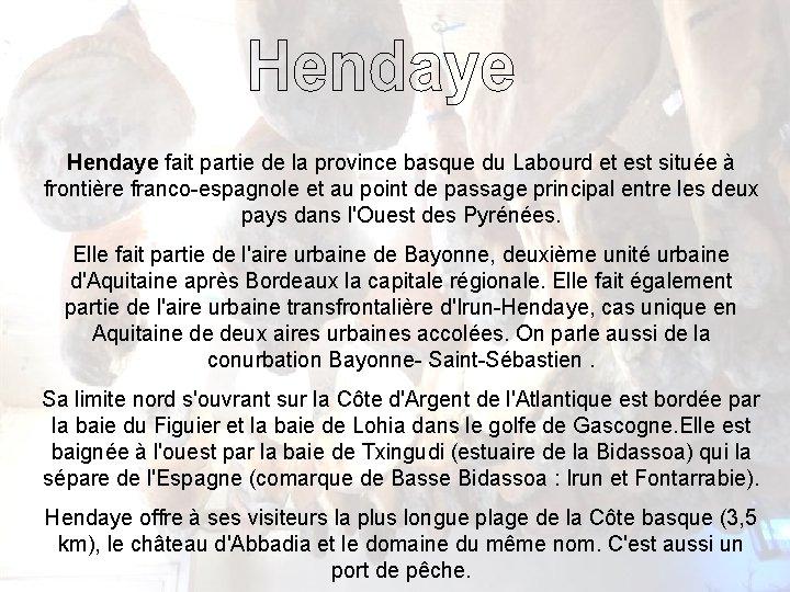 Hendaye fait partie de la province basque du Labourd et est située à frontière