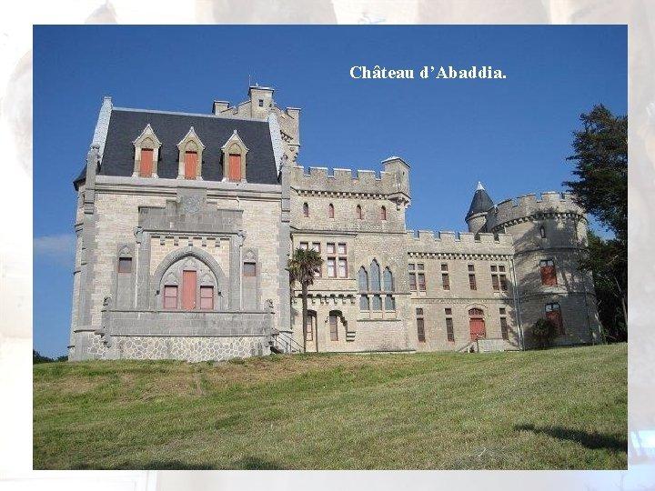 Château d'Abaddia.