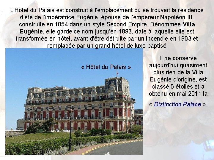 L'Hôtel du Palais est construit à l'emplacement où se trouvait la résidence d'été de