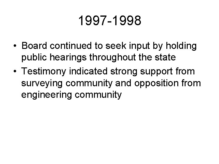 1997 -1998 • Board continued to seek input by holding public hearings throughout the