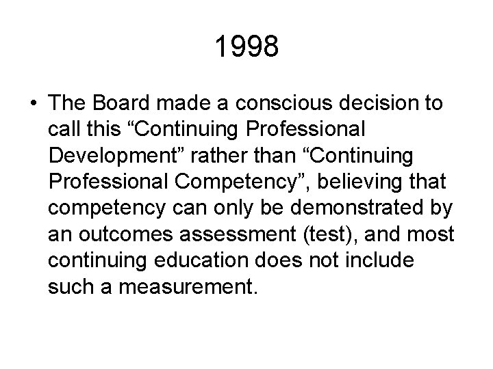 "1998 • The Board made a conscious decision to call this ""Continuing Professional Development"""