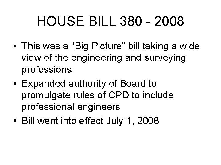 "HOUSE BILL 380 - 2008 • This was a ""Big Picture"" bill taking a"