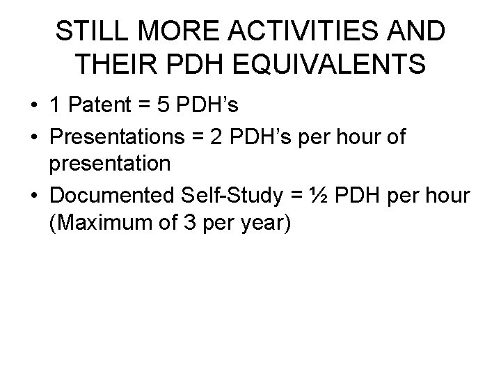 STILL MORE ACTIVITIES AND THEIR PDH EQUIVALENTS • 1 Patent = 5 PDH's •