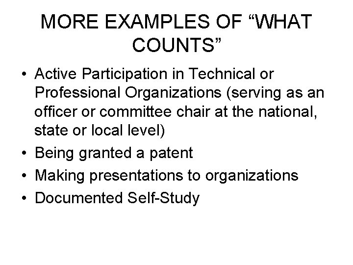 "MORE EXAMPLES OF ""WHAT COUNTS"" • Active Participation in Technical or Professional Organizations (serving"