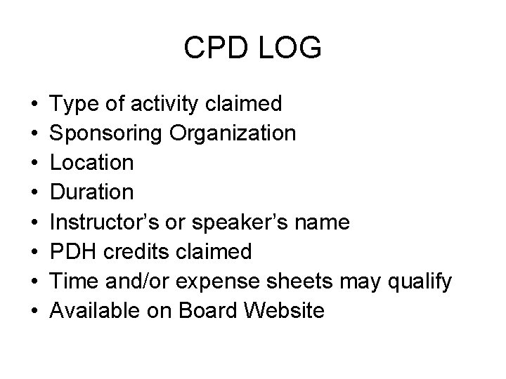 CPD LOG • • Type of activity claimed Sponsoring Organization Location Duration Instructor's or