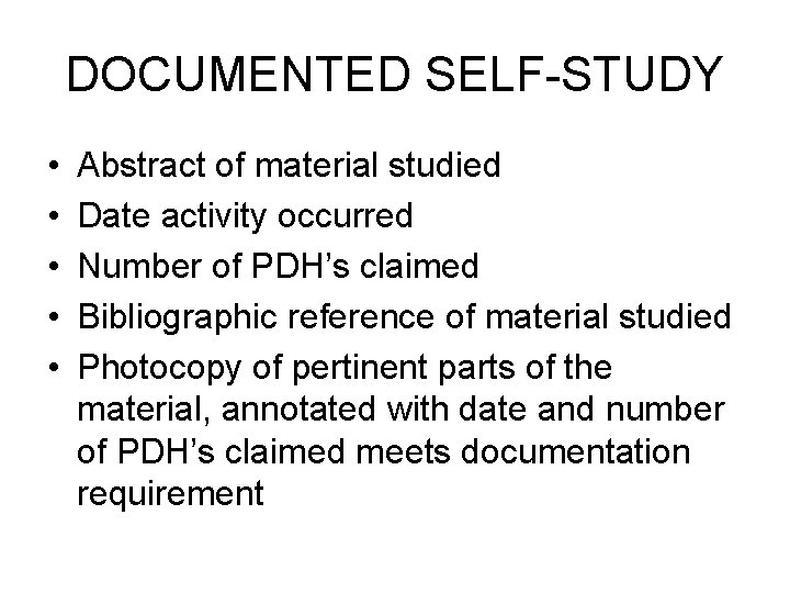 DOCUMENTED SELF-STUDY • • • Abstract of material studied Date activity occurred Number of