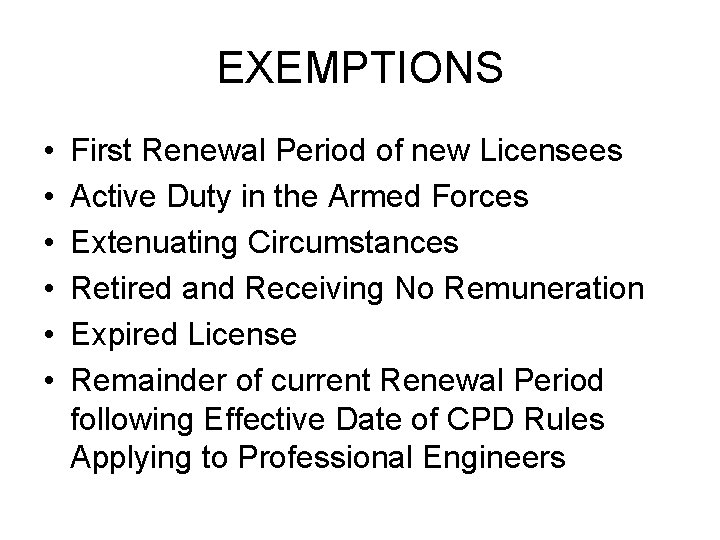 EXEMPTIONS • • • First Renewal Period of new Licensees Active Duty in the