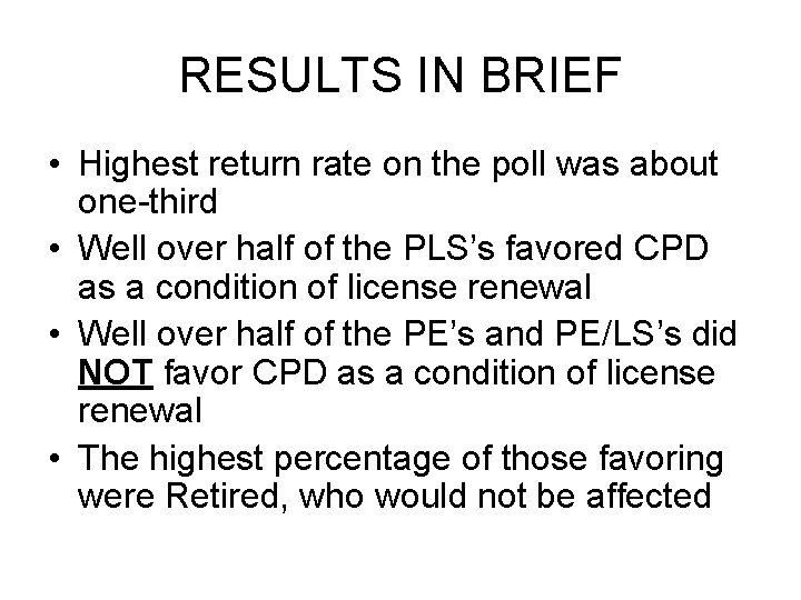RESULTS IN BRIEF • Highest return rate on the poll was about one-third •