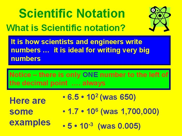 Scientific Notation What is Scientific notation? It is how scientists and engineers write numbers