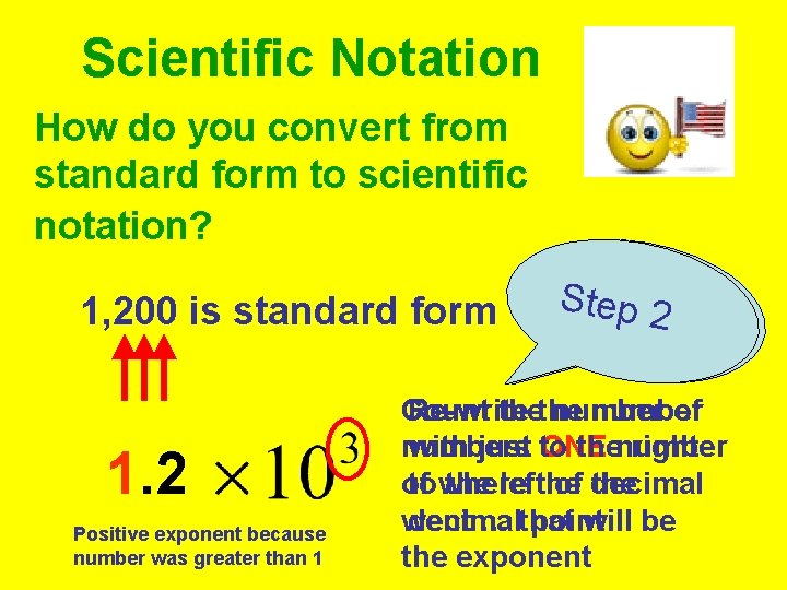 Scientific Notation How do you convert from standard form to scientific notation? 1, 200
