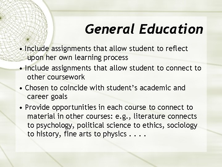 General Education • Include assignments that allow student to reflect upon her own learning