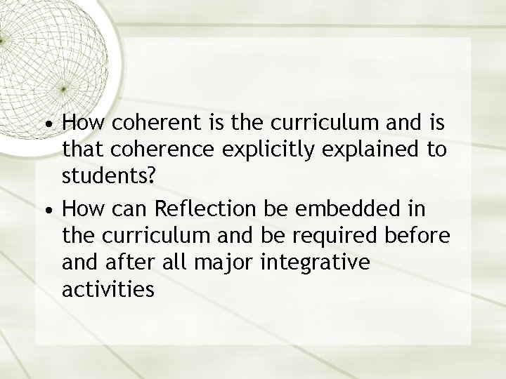 • How coherent is the curriculum and is that coherence explicitly explained to