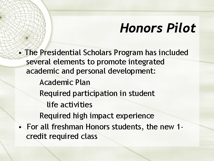 Honors Pilot • The Presidential Scholars Program has included several elements to promote integrated