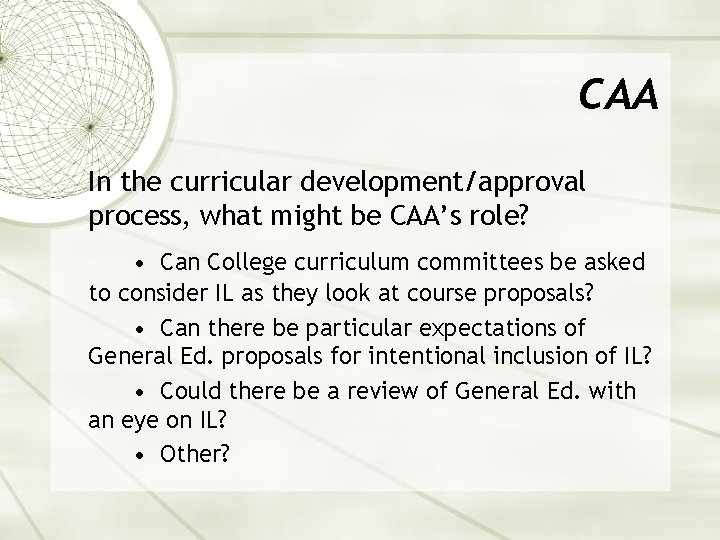 CAA In the curricular development/approval process, what might be CAA's role? • Can College