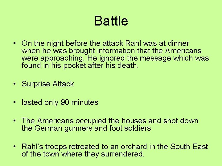 Battle • On the night before the attack Rahl was at dinner when he