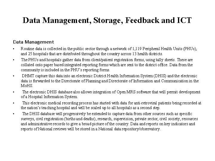 Data Management, Storage, Feedback and ICT Data Management • • • Routine data is