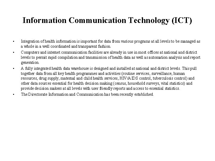 Information Communication Technology (ICT) • • Integration of health information is important for data