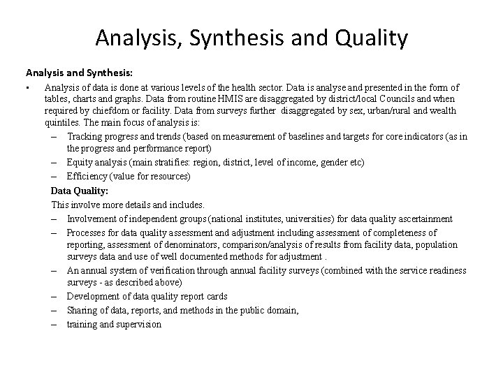 Analysis, Synthesis and Quality Analysis and Synthesis: • Analysis of data is done at