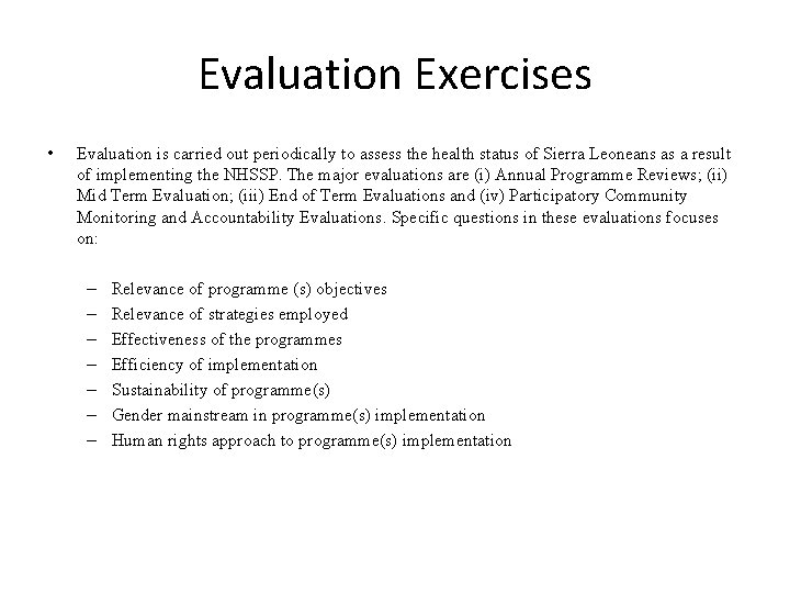 Evaluation Exercises • Evaluation is carried out periodically to assess the health status of