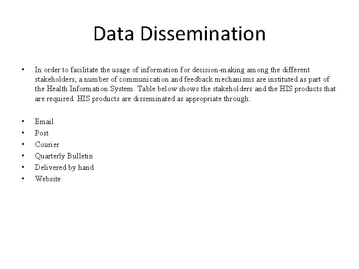Data Dissemination • In order to facilitate the usage of information for decision-making among
