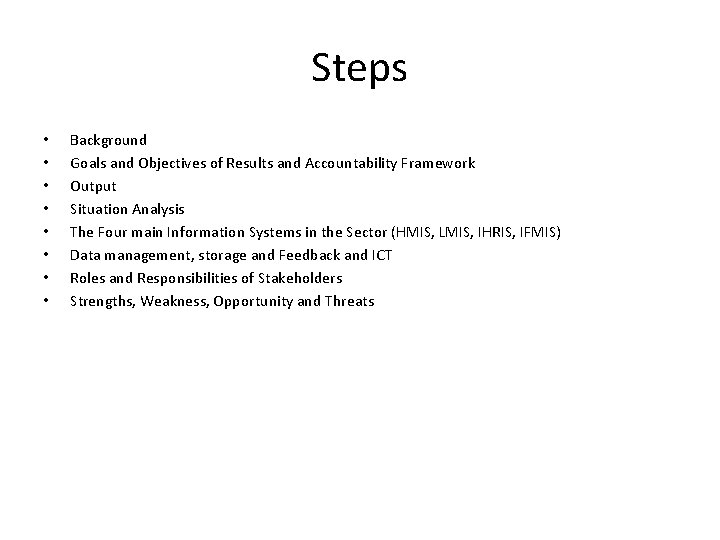 Steps • • Background Goals and Objectives of Results and Accountability Framework Output Situation