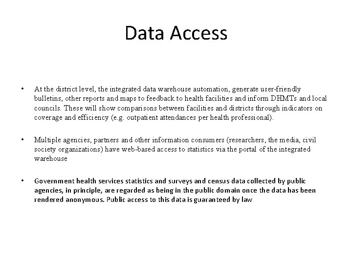 Data Access • At the district level, the integrated data warehouse automation, generate user-friendly