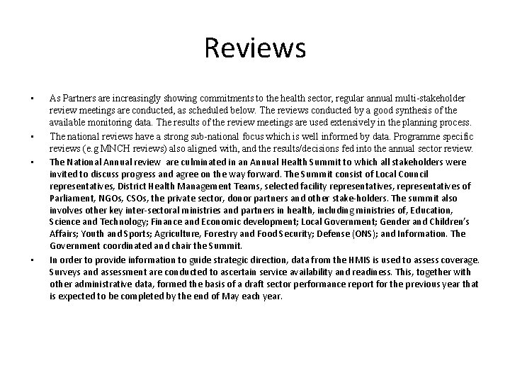 Reviews • • As Partners are increasingly showing commitments to the health sector, regular