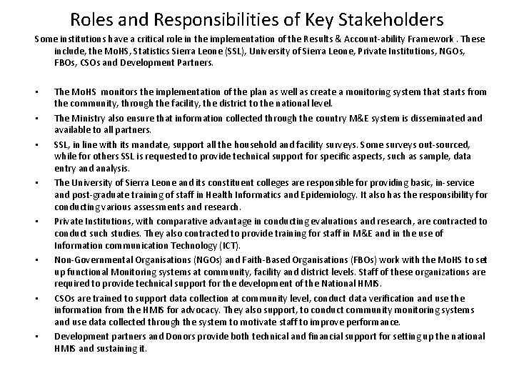 Roles and Responsibilities of Key Stakeholders Some institutions have a critical role in the