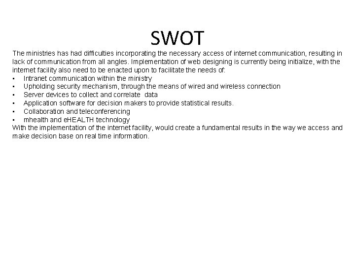 SWOT The ministries had difficulties incorporating the necessary access of internet communication, resulting in