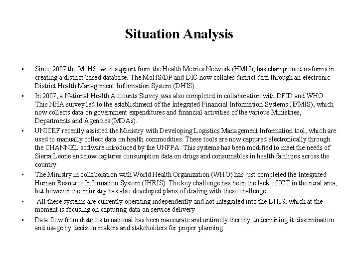 Situation Analysis • • • Since 2007 the Mo. HS, with support from the