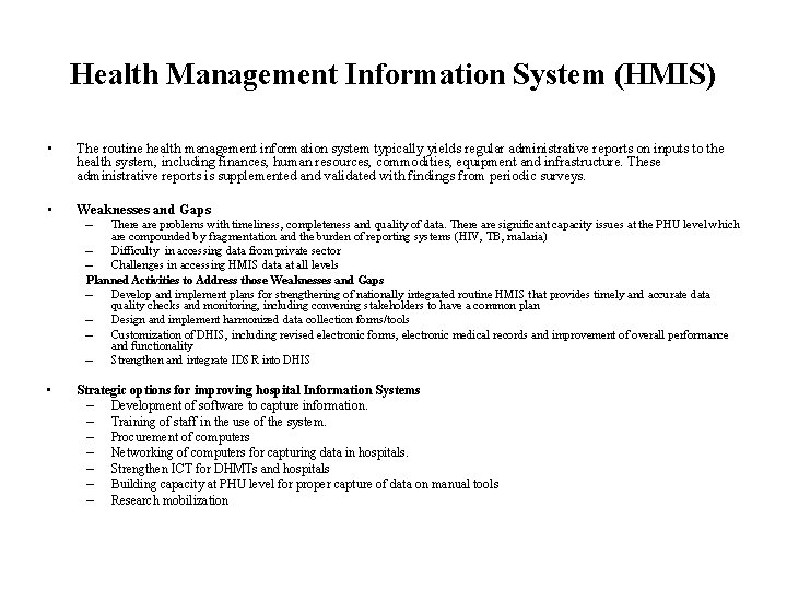 Health Management Information System (HMIS) • The routine health management information system typically yields