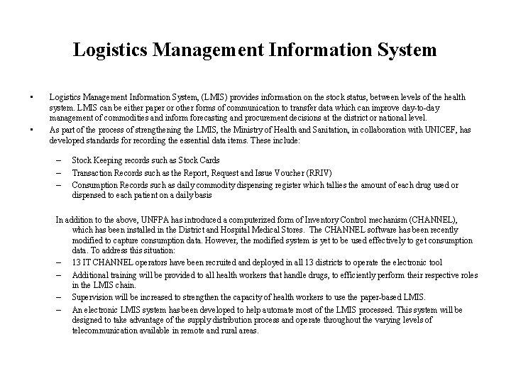 Logistics Management Information System • • Logistics Management Information System, (LMIS) provides information on